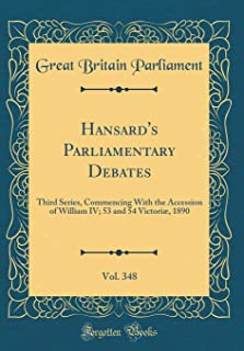 Hansard's Parliamentary Debates, Vol. 348: Third Series, Commencing with the Accession of William IV; 53 and 54 Victori , ...