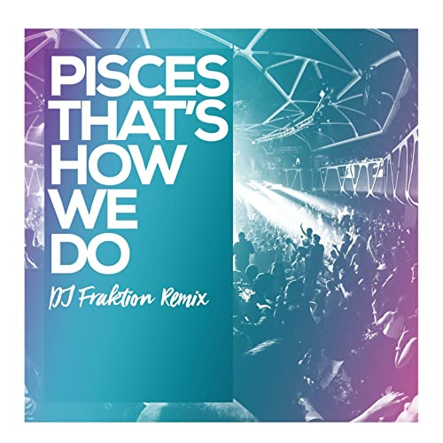 Thats How We Do (DJ Fraktion Remix) by Pisces on Amazon