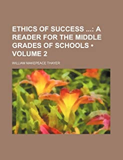 Ethics of Success (Volume 2); A Reader for the Middle Grades of Schools