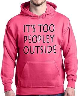 It's Too Peopley Outside Hoodie Sweatshirts