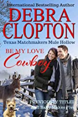 BE MY LOVE, COWBOY: And Baby Makes Five (Texas Matchmakers Book 2) Kindle Edition