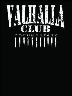 The Valhalla Club Documentary