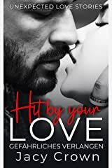 Hit by your Love: Gefährliches Verlangen (Unexpected Love Stories) (German Edition) Format Kindle