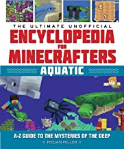 The Ultimate Unofficial Encyclopedia for Minecrafters: Aquatic: An A–Z Guide to the Mysteries of the Deep (English Edition)