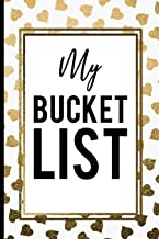 My Bucket List: white and gold heart Creative Inspirational journal Record Ideas to accomplish Best Gift Birthday Journal for Ideas and Creative ... Gift Birthday Mother day Fathers day Journal