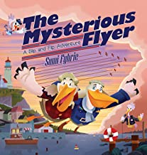 The Mysterious Flyer: A Blip and Flip Adventure