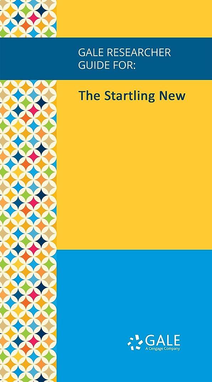 奨学金マキシムいまGale Researcher Guide for: The Startling New (English Edition)