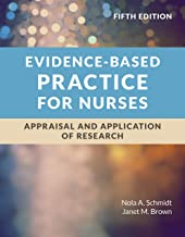 Evidence-Based Practice for Nurses: Appraisal and Application of Research (English Edition)