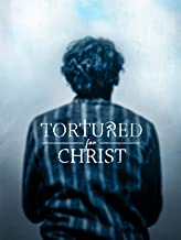 watch tortured for christ