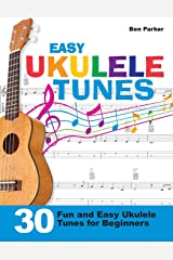 Easy Ukulele Tunes: 30 Fun and Easy Ukulele Tunes for Beginners Paperback