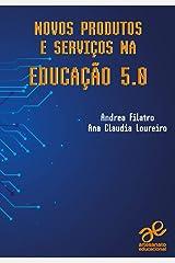 Novos produtos e serviços na Educação 5.0 (Tecnologia Educacional) eBook Kindle