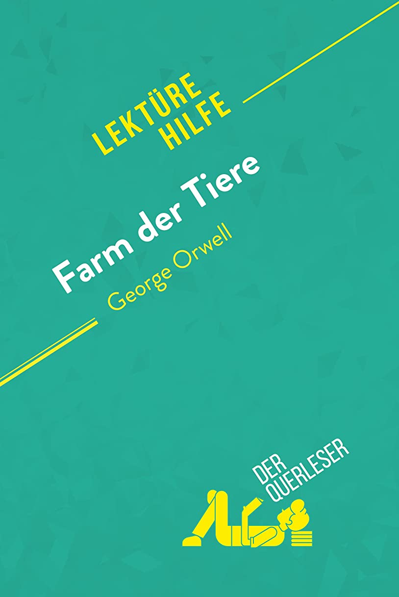 みなさん非公式自殺Farm der Tiere von George Orwell (Lektürehilfe): Detaillierte Zusammenfassung, Personenanalyse und Interpretation (German Edition)