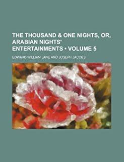 The Thousand & One Nights, Or, Arabian Nights' Entertainments (Volume 5 )
