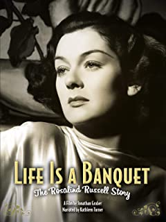 Life Is A Banquet - The Rosalind Russell Story