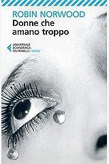 Donne che amano troppo (Italian Edition) Kindle Edition