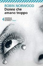 Donne che amano troppo (Italian Edition)