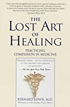 The Lost Art of Healing: Practicing Compassion in Medicine