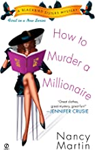 How to Murder a Millionaire (Blackbird Sisters Mysteries, No. 1)