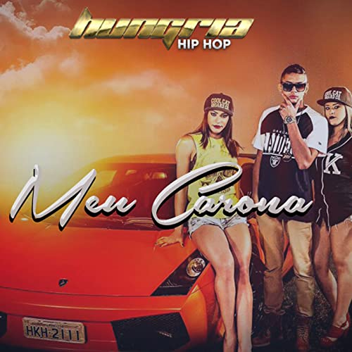Meu Carona By Hungria Hip Hop On Amazon Music Amazon Com