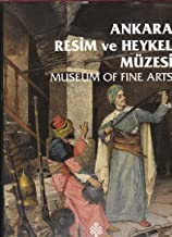 Ankara Resim ve Heykel Mu¨zesi =: Museum of Fine Arts (Turkish Edition)