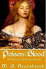 Poison In The Blood: The Memoirs of Lucrezia Borgia Kindle Edition