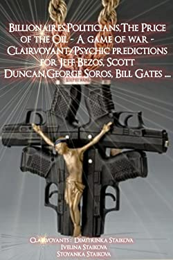 Billionaires,Politicians,The Price of the Oil - A game of war - Clairvoyant/Psychic predictions for Jeff Bezos, Scott Duncan,George Soros, Bill Gates ....