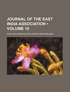 Journal of the East India Association (Volume 10)