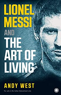 LIONEL MESSI AND THE ART OF LIVING [Paperback]