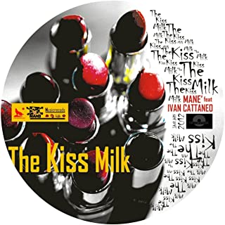 The Kiss Milk (feat. Ivan Cattaneo)