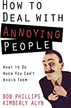 Best how to deal with annoying people Reviews