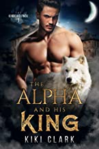 The Alpha and His King (Kincaid Pack Book 1)