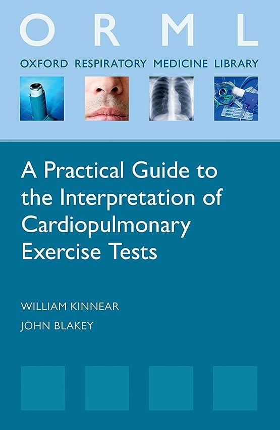 スロープ急速な違法A Practical Guide to the Interpretation of Cardiopulmonary Exercise Tests (Oxford Respiratory Medicine Library) (English Edition)