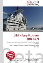 USS Hilary P. Jones (DD-427): Benson Class Destroyer, Destroyer, United States Navy, World War II, Admiral, Hilary P. Jones, Charleston, South Carolina