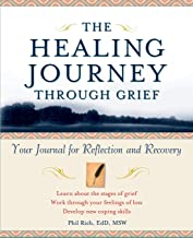 The Healing Journey Through Grief: Your Journal for Reflection and Recovery