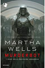 Murderbot: I diari della macchina assassina (Italian Edition) Format Kindle