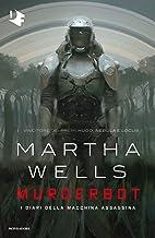 Murderbot: I diari della macchina assassina (Italian Edition)