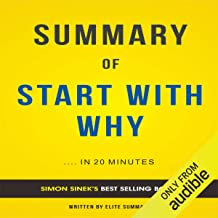 Summary of Start with Why by Simon Sinek: Summary & Analysis