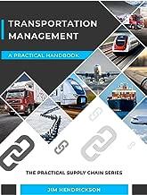 Transportation Management: A Practical Handbook (Supply Chain Handbook Series)