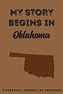 My Story Begins In Oklahoma : A Personal Journal Of Memories: My Autobiography Workbook | Write Your Own Memoirs Keepsake ...
