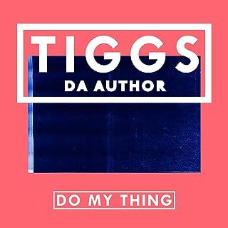 do my thing tiggs da author