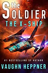The Soldier: The X-Ship Kindle Edition