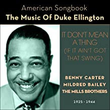 It Don't Mean A Thing (If It Ain't Got That Swing) [The Music Of Duke Ellington 1925-1944]