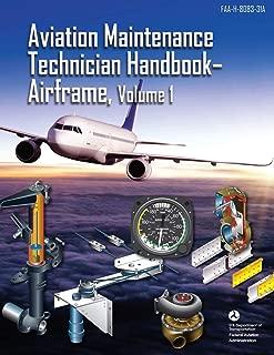 Aviation Maintenance Technician Handbook - Airframe, Volume 1: FAA-H-8083-31A (Black & White)
