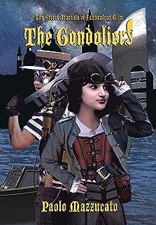 The Gondoliers: The Secret Journals of Fanticulous Glim