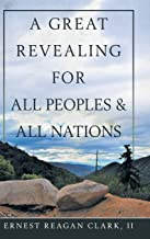 A Great Revealing for All Peoples & All Nations