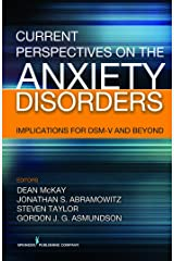 Current Perspectives on the Anxiety Disorders: Implications for DSM-V and Beyond (English Edition) Format Kindle