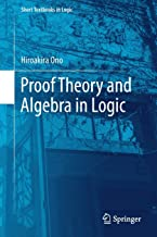 Proof Theory and Algebra in Logic (Short Textbooks in Logic)