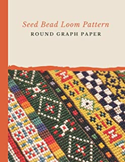 Seed Bead Loom Pattern Round Graph Paper: Bonus Materials List Sheets Included for Each Grid Graph Pattern Design