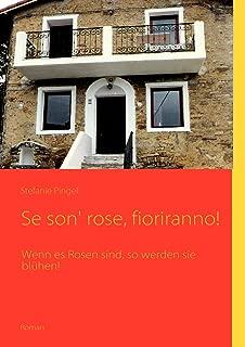 Se son' rose, fioriranno! (German Edition)