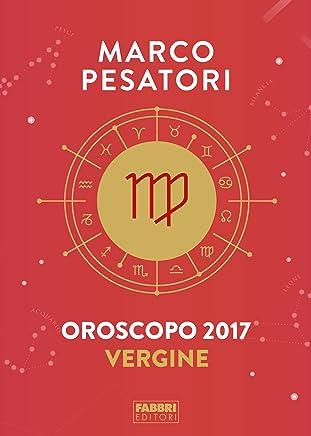 Vergine - Oroscopo 2017: TRASGRESSIVI E LEGGERI